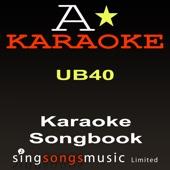 I Got You Babe (Originally Performed By UB40) {Karaoke Audio Version}