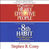 The 7 Habits of Highly Effective People & the 8th Habit (Special 3-Hour Abridgement) [Abridged Nonfiction] - Stephen R. Covey