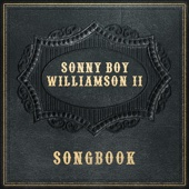 Songbook: Sonny Boy Williamson II