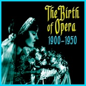 The Birth Of Opera 1900-1950