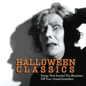 Various Artists - Halloween Classics: Songs That Scared the Bloomers Off Your Great-Grandma  artwork