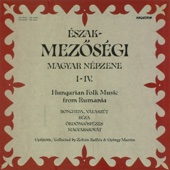 Észak-Mezőségi magyar népzene I-IV (Hungaroton Classics)