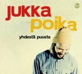 Yhdestä Puusta - Jukka Poika