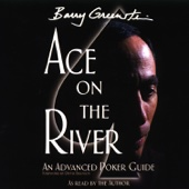 Ace on the River: An Advanced Poker Guide (Unabridged) - Barry Greenstein