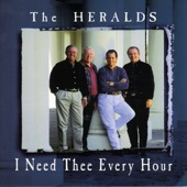 I Need Thee Every Hour - The Heralds