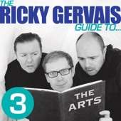 Ricky Gervais, Steve Merchant & Karl Pilkington - The Ricky Gervais Guide to... THE ARTS  artwork
