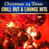 Christmas 24 Xmas Chill Out and Lounge Hits, Vol. 1 (100  Percent of Banging Winter Pop Hits)