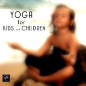 Yoga for Kids and Children - Yoga Music for Yoga Classes, Children`s Yoga Songs