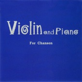 Violin and Piano - For Chanson