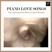 Piano Love Songs - Easy Listening Piano Music for Quiet Moments