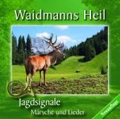 Waidmanns Heil - Jagdsignale - Märsche Und Lieder