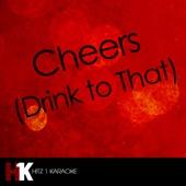 Cheers (Drink to That) [Karaoke Version] [Karaoke Version]