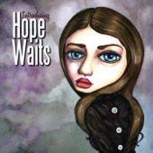 Introducing Hope Waits