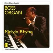 Boss Organ - Melvin Rhyne Quartet, Joshua Redman, Peter Bernstein & Kenny Washington