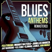 Blues Anthems (Remastered)