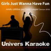 Girls Just Wanna Have Fun (Version 2010) [Rendu célèbre par Cindy Lauper] {Version karaoké choeurs}