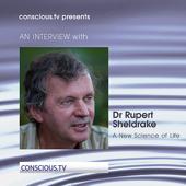 An INTERVIEW with Dr. Rupert Sheldrake