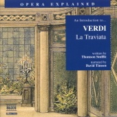 Opera Explained: Verdi - La Traviata