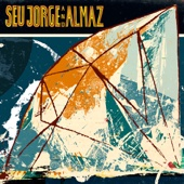 Seu Jorge and Almaz