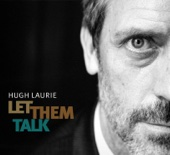 Let Them Talk (Bonus Track Version) - Hugh Laurie
