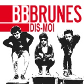 BB Brunes - Dis-Moi artwork
