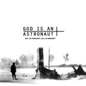 God Is an Astronaut - All Is Violent, All Is Bright (Remastered) обложка