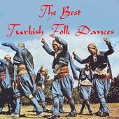 The Best Turkish Folk Dances