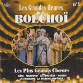 Les grandes heures du Bolchoï, Vol. 1: Les plus grands choeurs