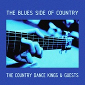 The Country Dance Kings & Guests - The Blues Side of Country