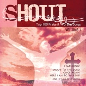 Shout to the Lord: Top 100 Worship Songs, Vol. 1