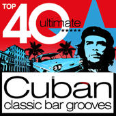 Top 40 Cuban 2012 - Classic Cuba Chilled Bar Grooves