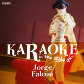 Karaoke - In the Style of Jorge Falcon - EP