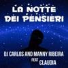 La notte dei pensieri (feat. Claudia) [Remix] - Single, DJ Carlos & Manny Ribeira