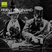Royal Classics - Franz Ferdinand, Archduke of Austria