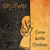Download Erutan - Come Little Children