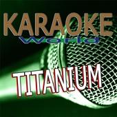 [Descargar Mp3] Titanium (Originally Performed By David Guetta & Sia) [Karaoke Version] MP3