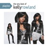 Playlist: The Very Best of Kelly Rowland, Kelly Rowland