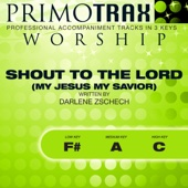 Shout To the Lord (My Jesus My Savior) (Medium Key: A, without Backing Vocals - Performance Backing Track)