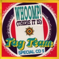 TAG TEAM - Whoomp (There It Is)