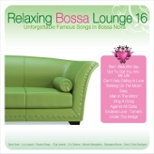 Relaxing Bossa Lounge, Vol. 16