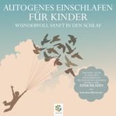 Autogenes Einschlafen für Kinder - Wundervoll sanft in den Schlaf (with Sonja Polakov)