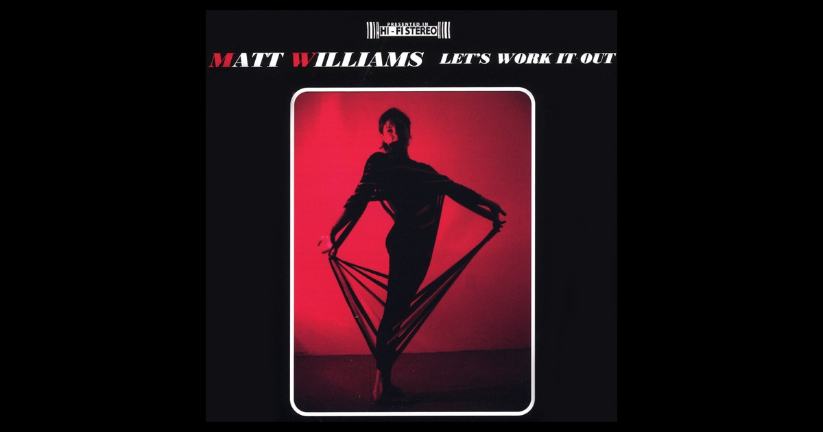 let 39 s work it out by matt williams on apple music. Black Bedroom Furniture Sets. Home Design Ideas