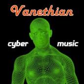 Cybermusic, Vanethian