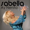 Ay Nenita - Single, Sabella