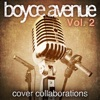 Cover Collaborations, Vol. 2, Boyce Avenue