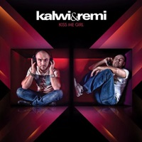 Kiss Me Girl - Kalwi & Remi