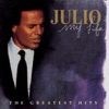 My Life: The Greatest Hits, Julio Iglesias