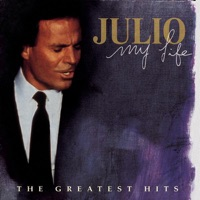 My Life: The Greatest Hits - Julio Iglesias