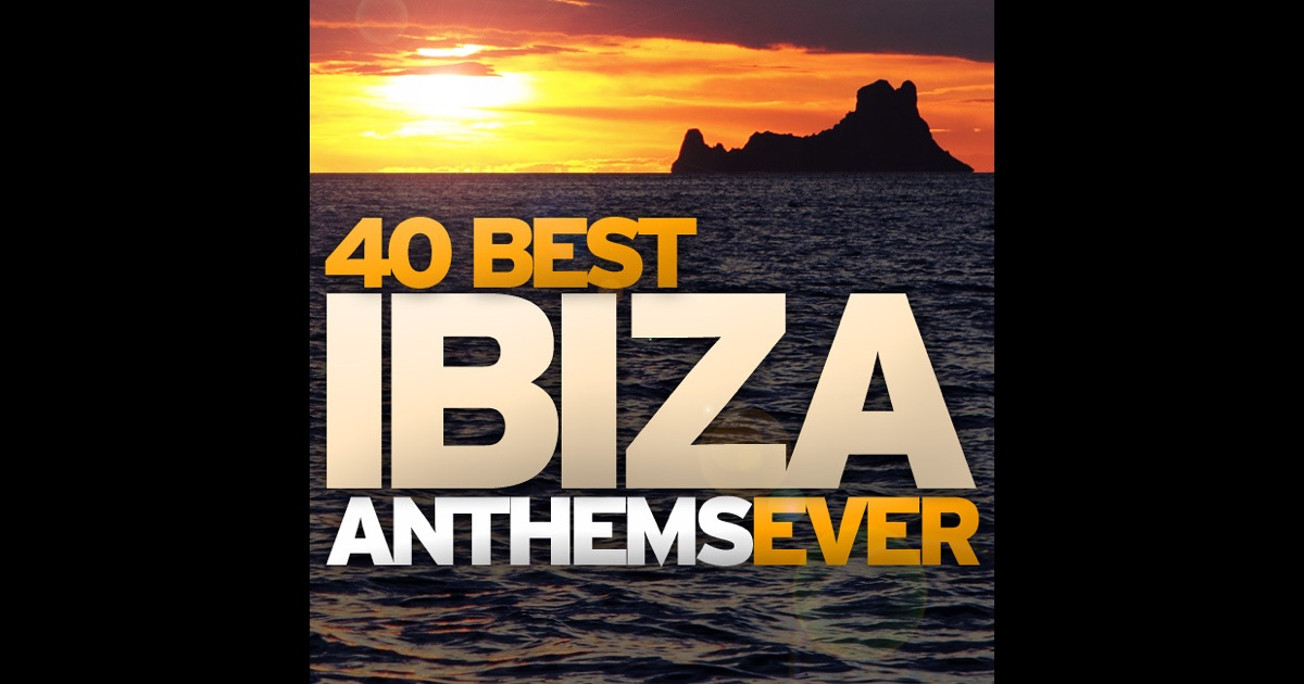 Best ibiza anthems for Classic house anthems