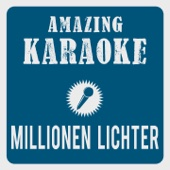 Millionen Lichter (Karaoke Version) [Originally performed by Christina Stürmer]